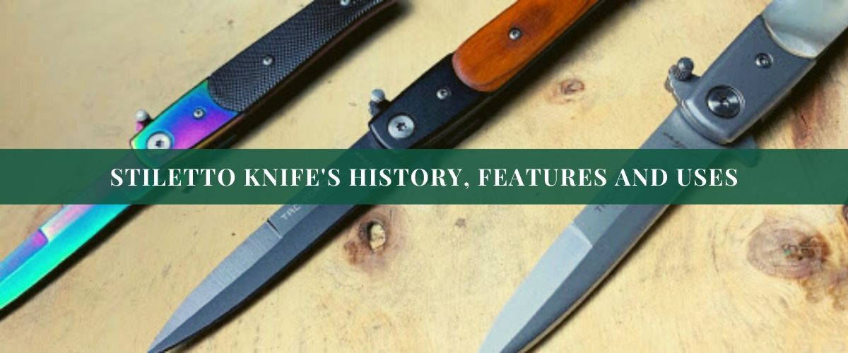 explaining-stiletto-knife-history-features-and-uses